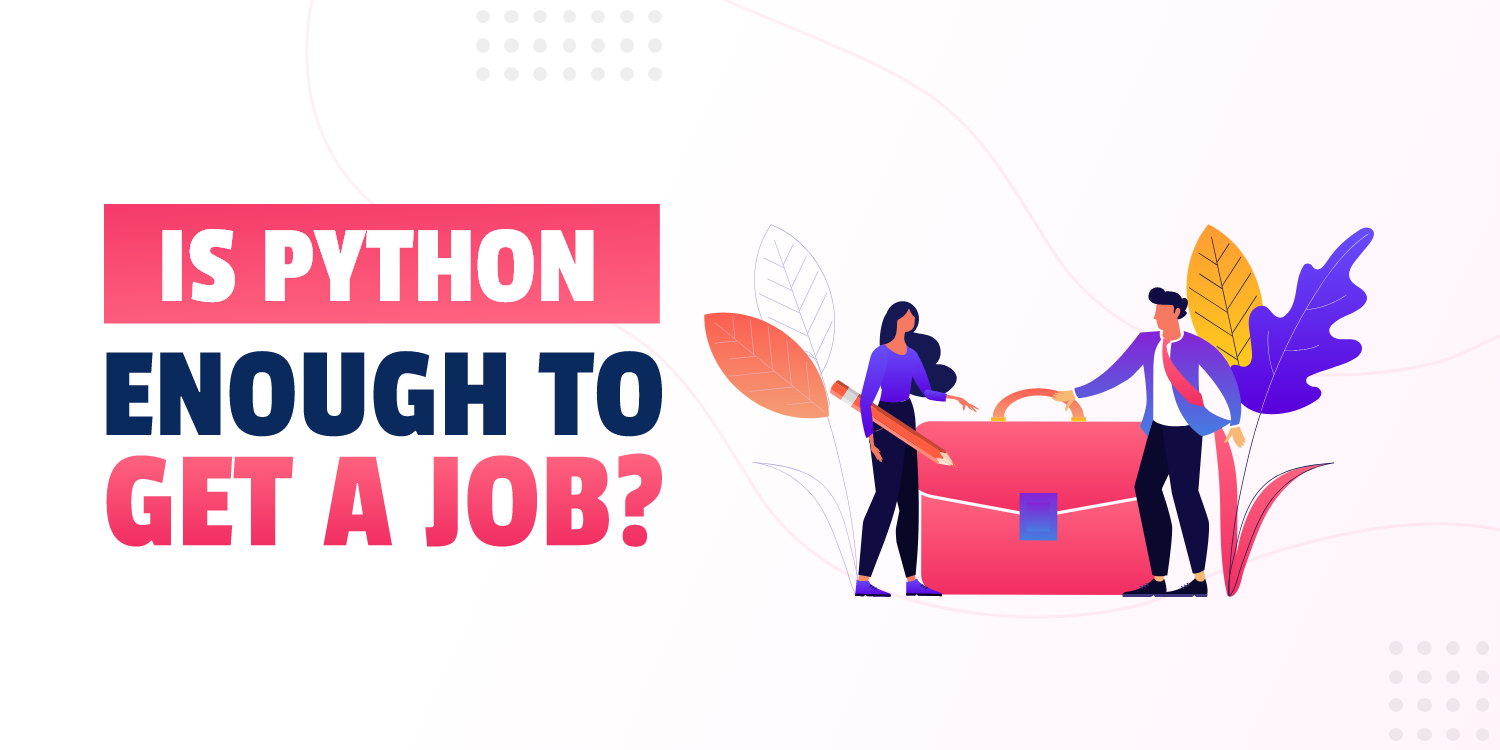 Is Python Enough To Get A Job